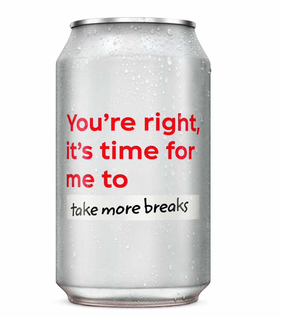 Coke can with the 'Take more breaks' resolution written on it.