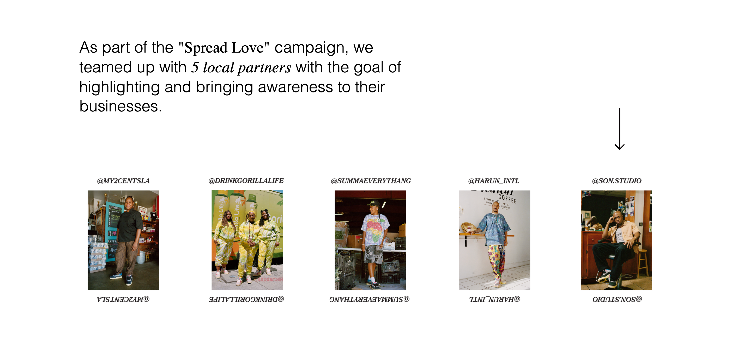 """As part of the """"Spread Love"""" campaign, we teamed up with 5 local partners with the goals of highlighting and bringing awareness to their businesses."""