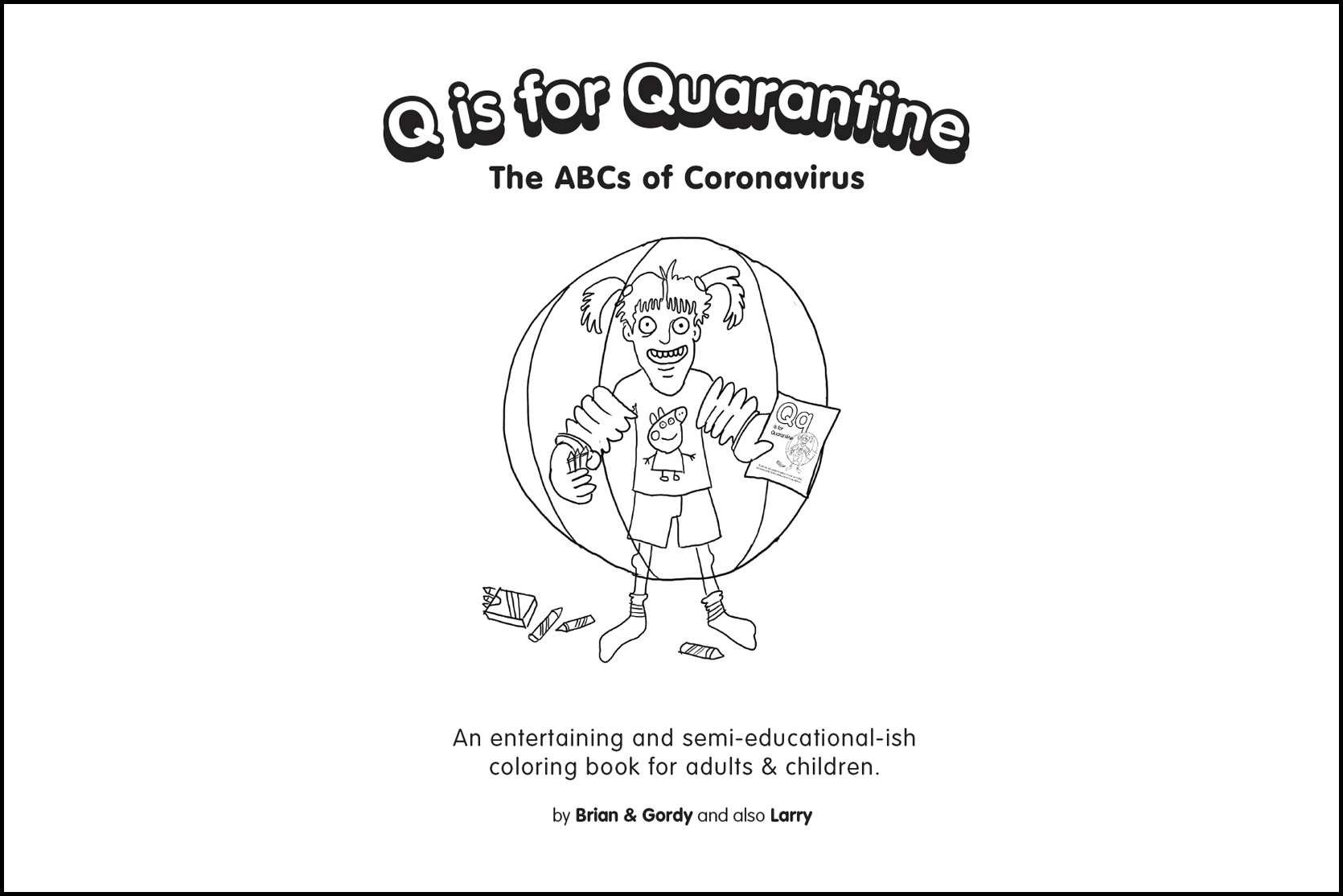 Brian Siedband and Gordy Sang: Q is For Quarantine