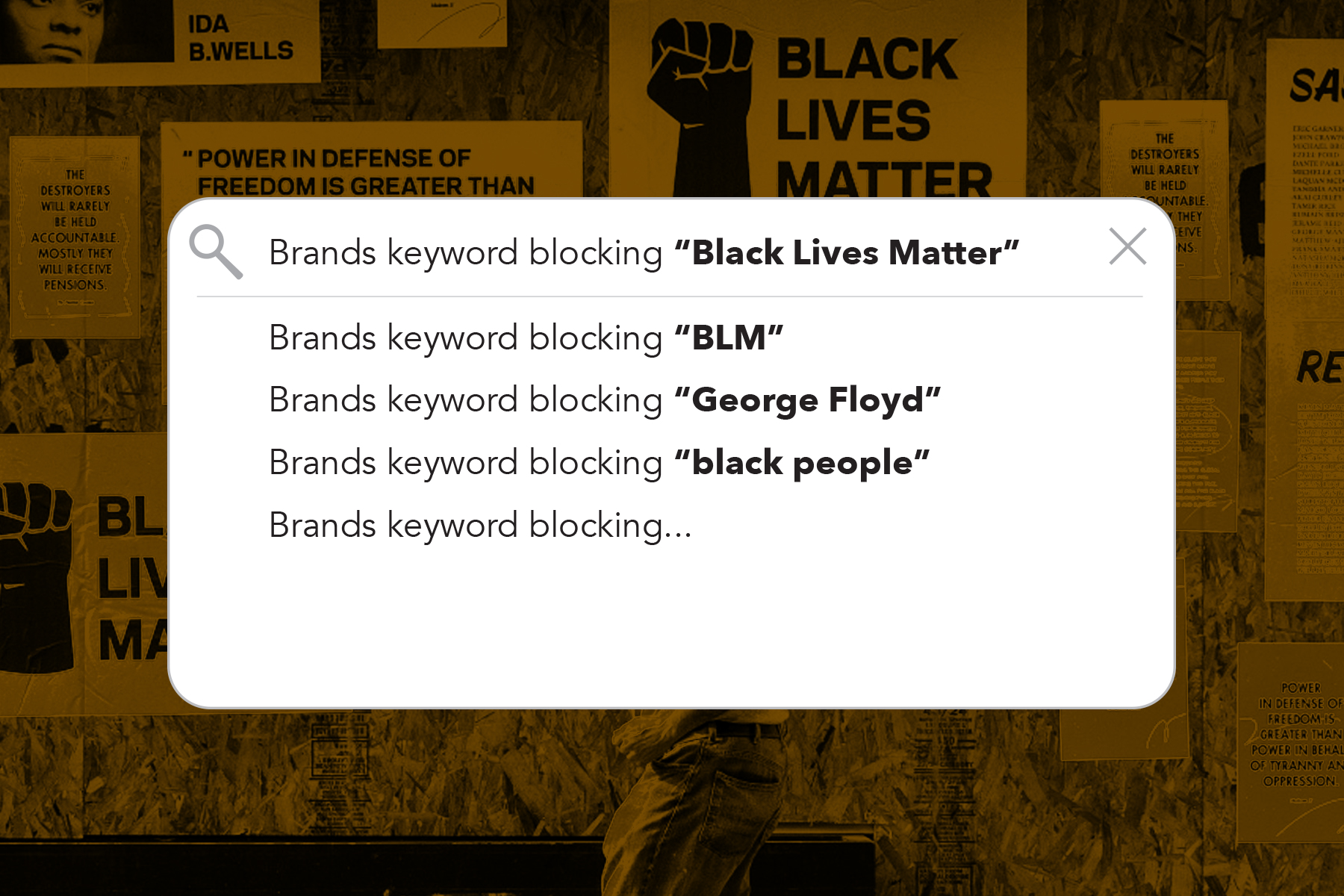 """Marketers are increasingly steering clear from content surrounding the Black Lives Matter protests, with some blocking keywords such as """"black people,"""" """"George Floyd"""" or """"BLM"""" to make sure their ads don't appear alongside stories about the topic."""