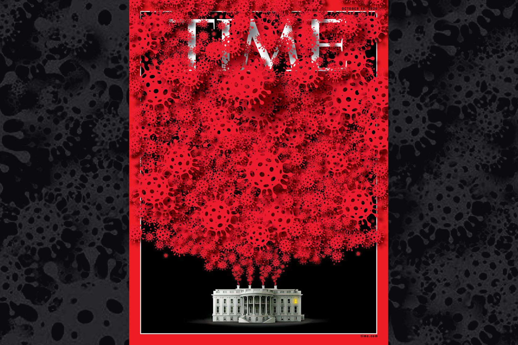Time's latest cover depicts the White House as a terrifying coronavirus hot zone
