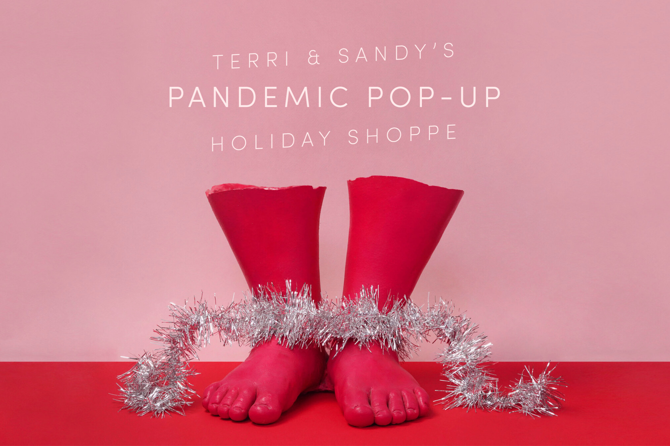 Terri & Sandy tries to pass unwanted desk junk off as 'gifts' at its Holiday Pandemic Pop-Up Shoppe