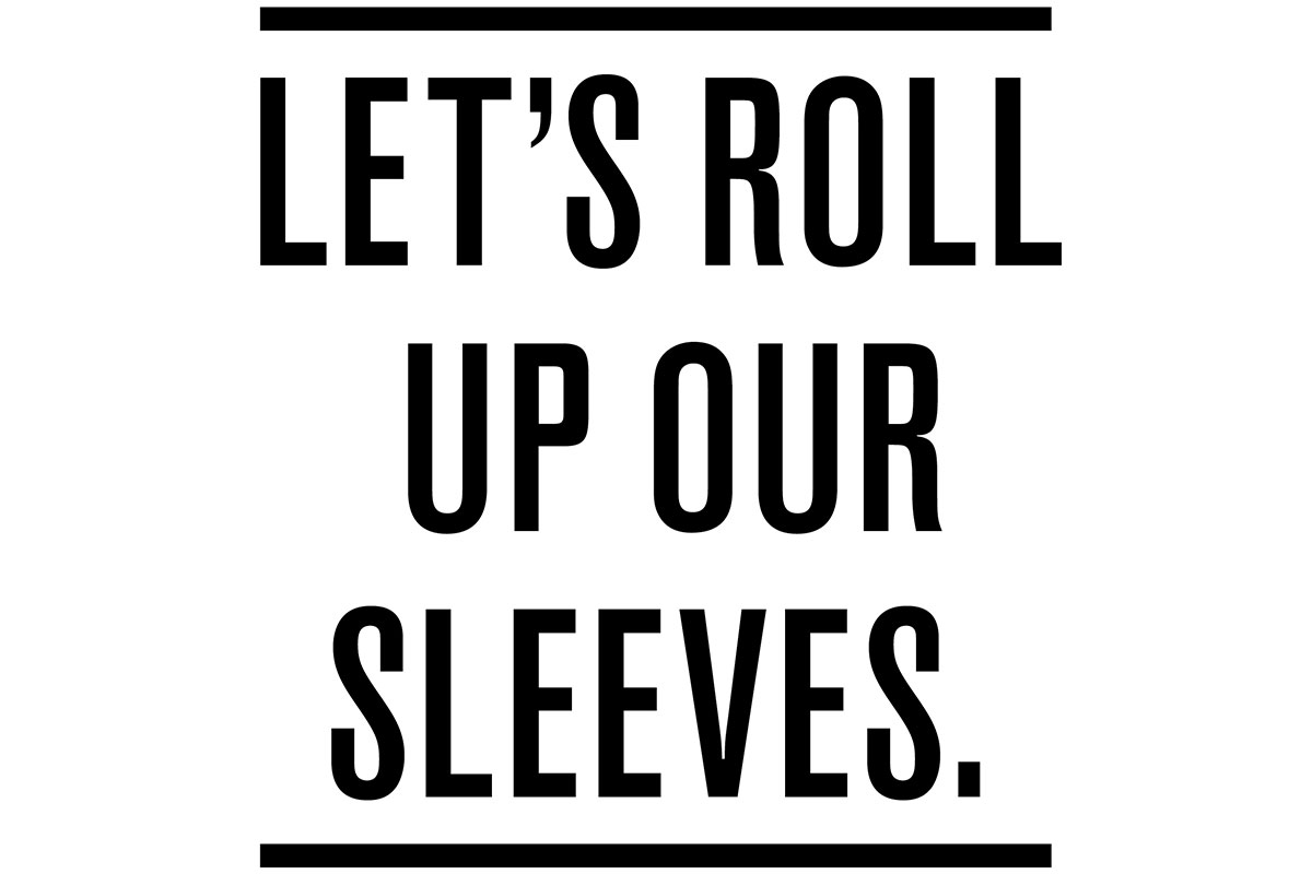 Roll Up Our Sleeves