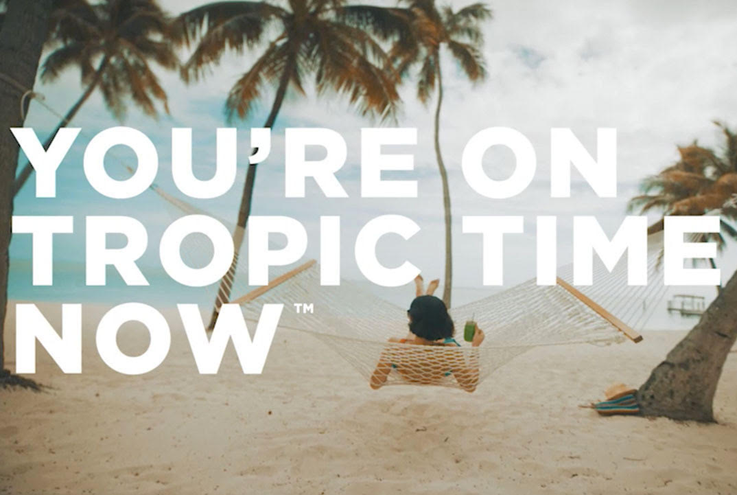 You're on tropic time