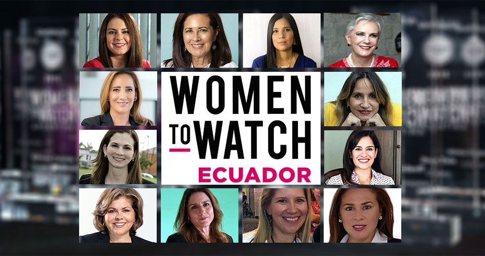 Meet the Women to Watch Ecuador 2019