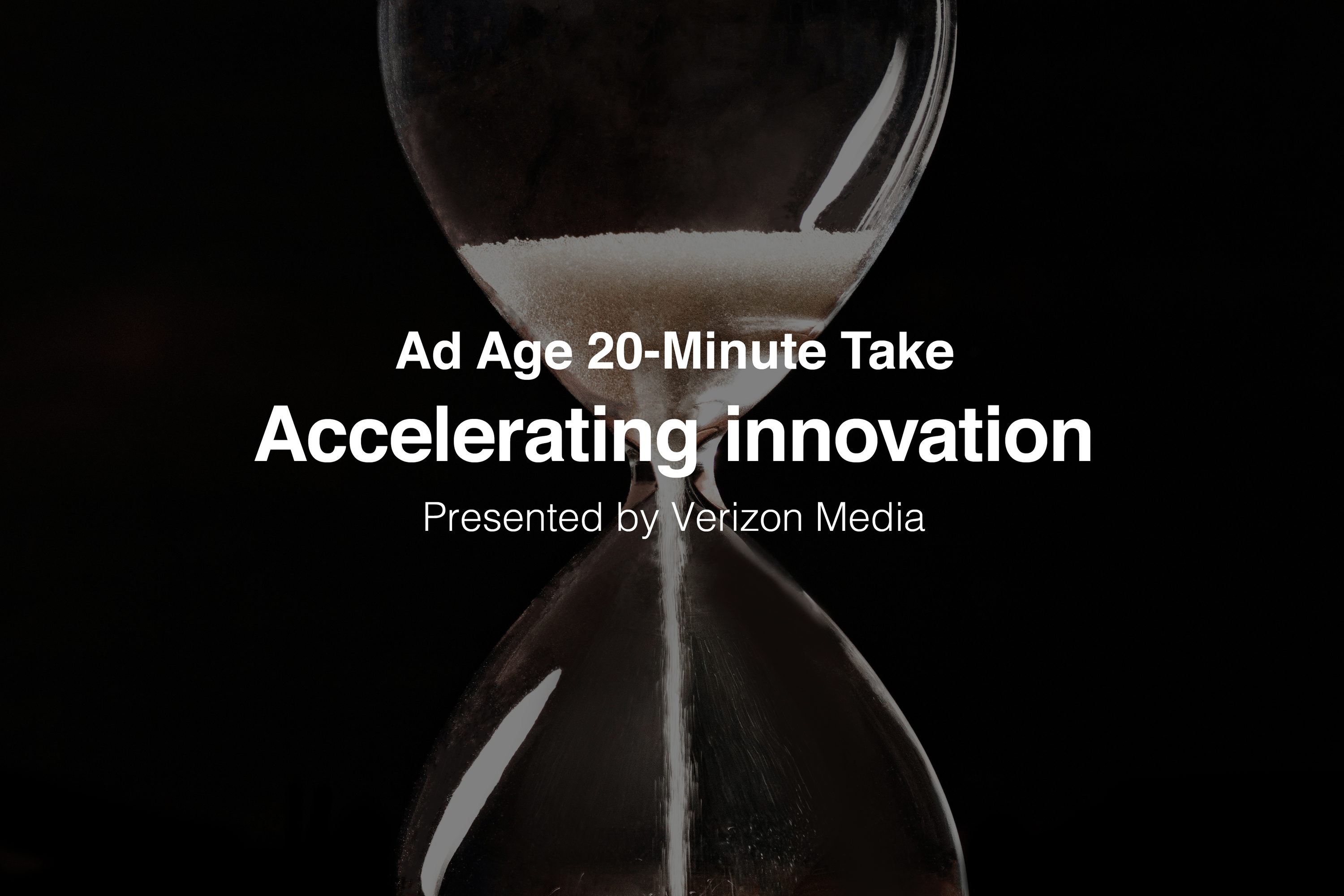 Ad Age 20-Minute Take: Accelerating innovation