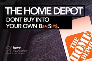 The Home Depot: Don't Buy Into Your Own B.S.