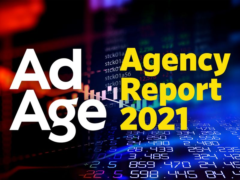 Ad Age Agency Report 2021: 100 Top US Agencies