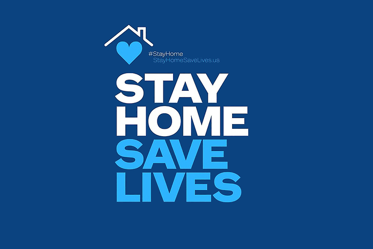 Stay Home, Save Lives: Stay Home Campaign