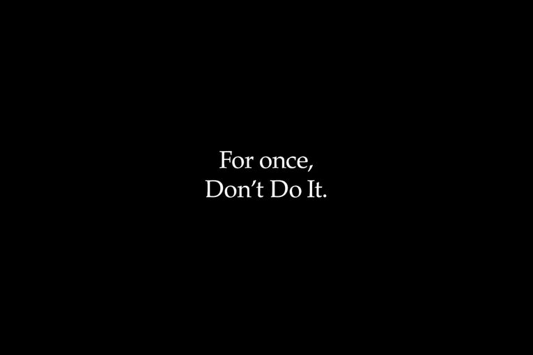 Nike: For Once Don't Do It