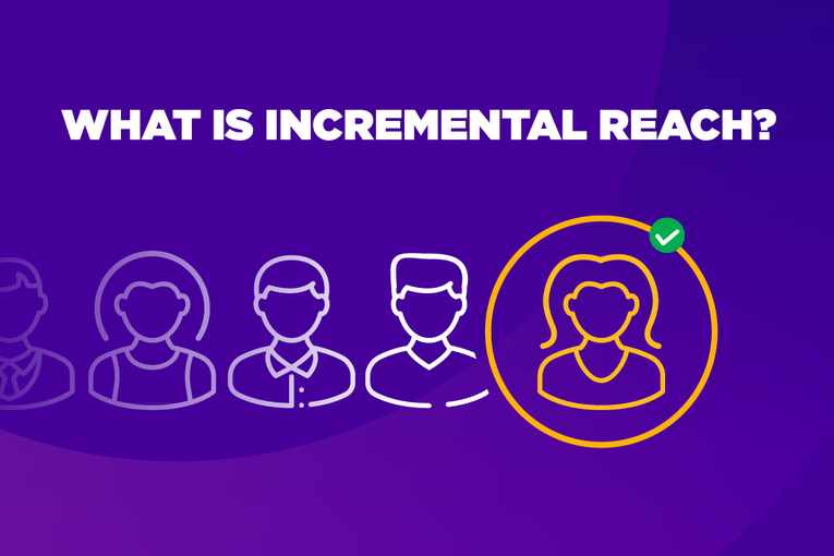 What is incremental reach? Achieving next-gen reach and frequency
