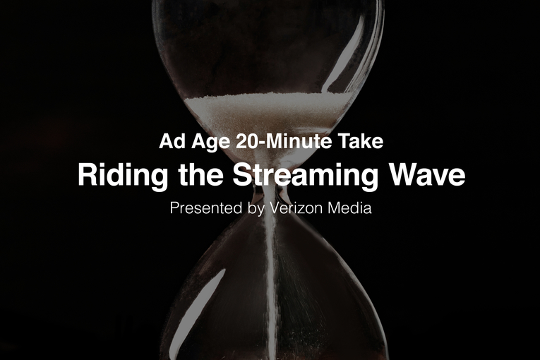 Ad Age 20-Minute Take: Riding the streaming wave