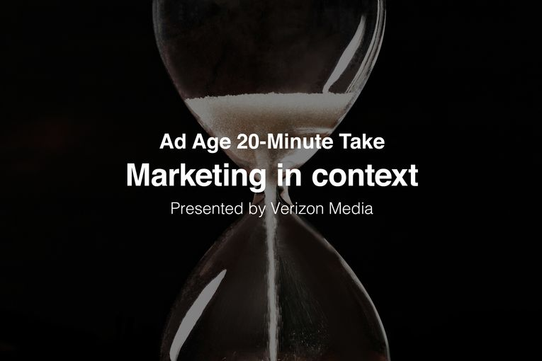 Ad Age 20-Minute Take: Marketing in context