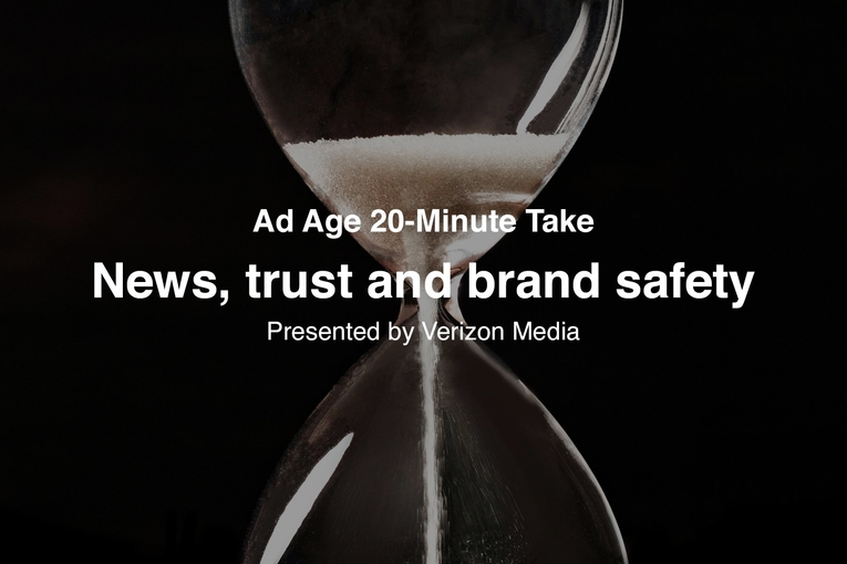 Ad Age 20-Minute Take: News, trust and brand safety