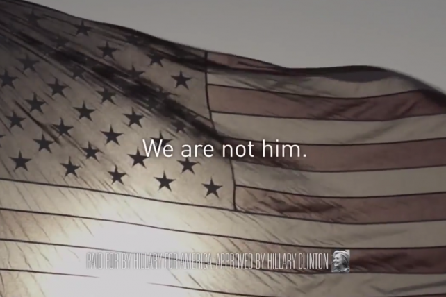 'We Are Not Him,' Says 11th-Hour Hillary Clinton Ad